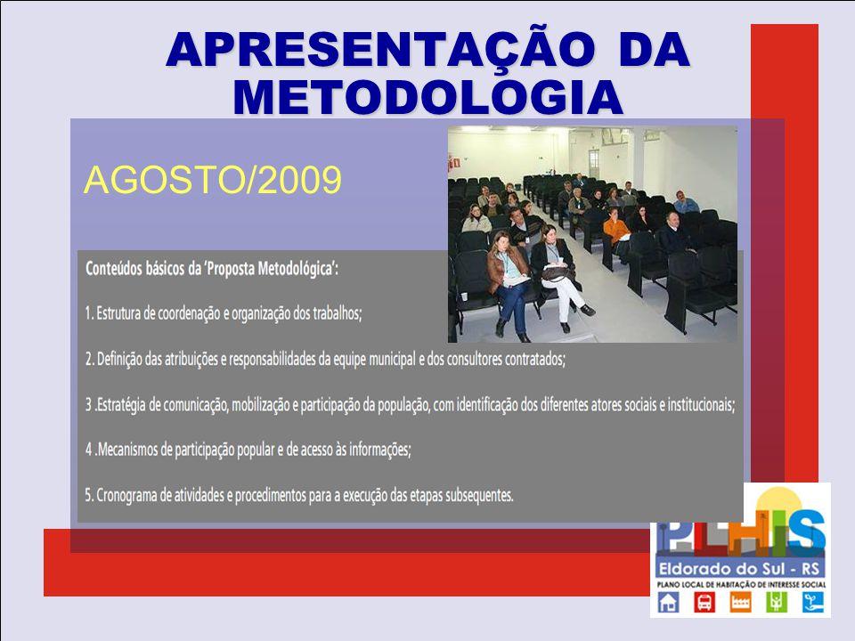 APRESENTAÇÃO DA METODOLOGIA AGOSTO/2009