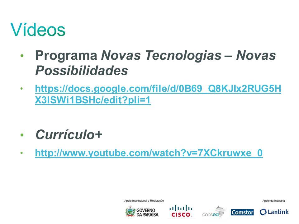 Programa Novas Tecnologias – Novas Possibilidades https://docs.google.com/file/d/0B69_Q8KJIx2RUG5H X3lSWi1BSHc/edit?pli=1 https://docs.google.com/file