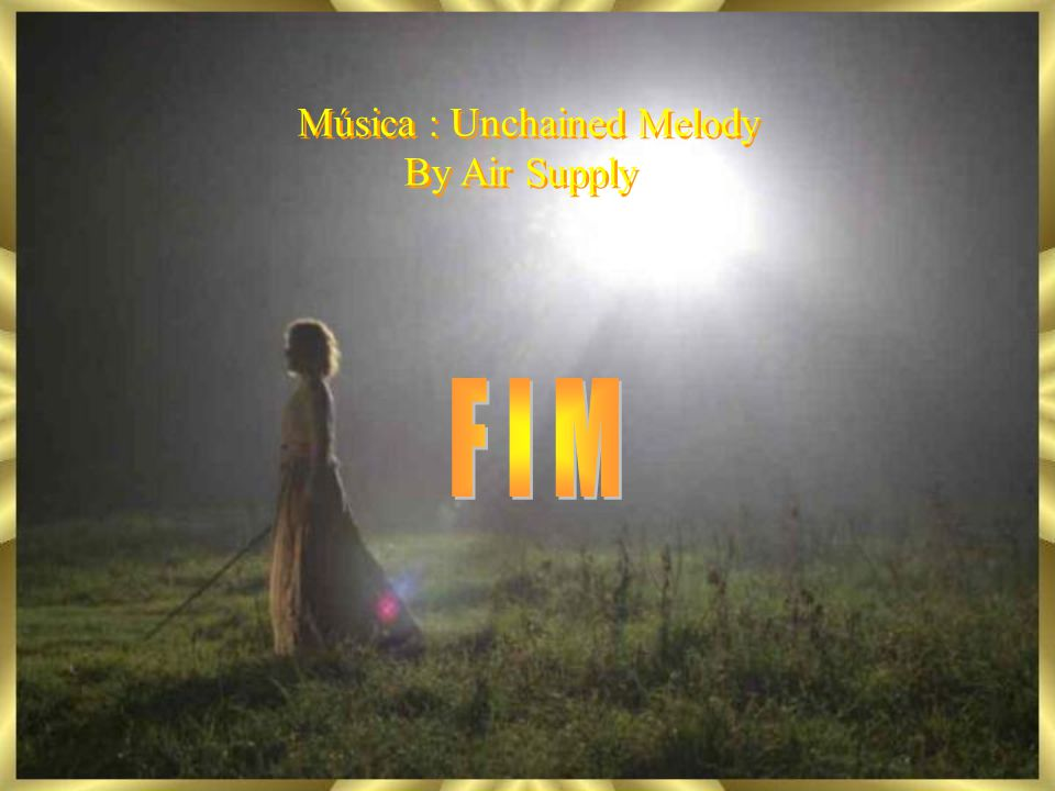 Música : Unchained Melody By Air Supply Música : Unchained Melody By Air Supply