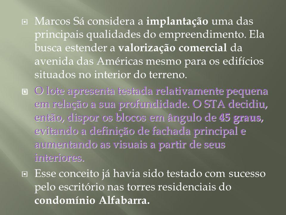 Marcos Sá considera a implantação uma das principais qualidades do empreendimento. Ela busca estender a valorização comercial da avenida das Américas