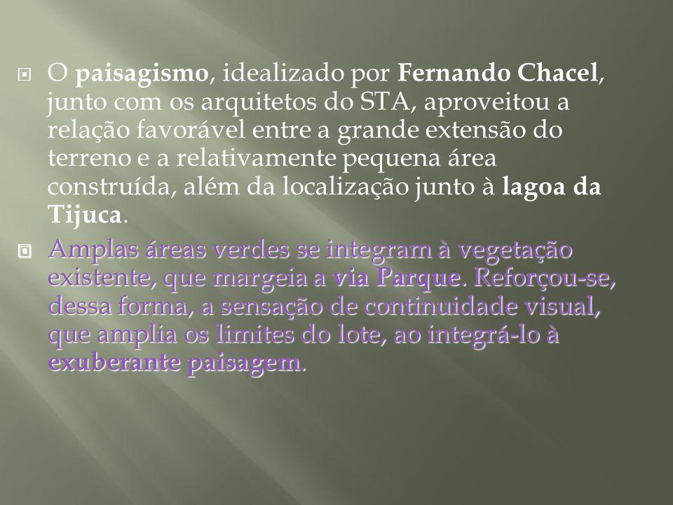 O paisagismo, idealizado por Fernando Chacel, junto com os arquitetos do STA, aproveitou a relação favorável entre a grande extensão do terreno e a re