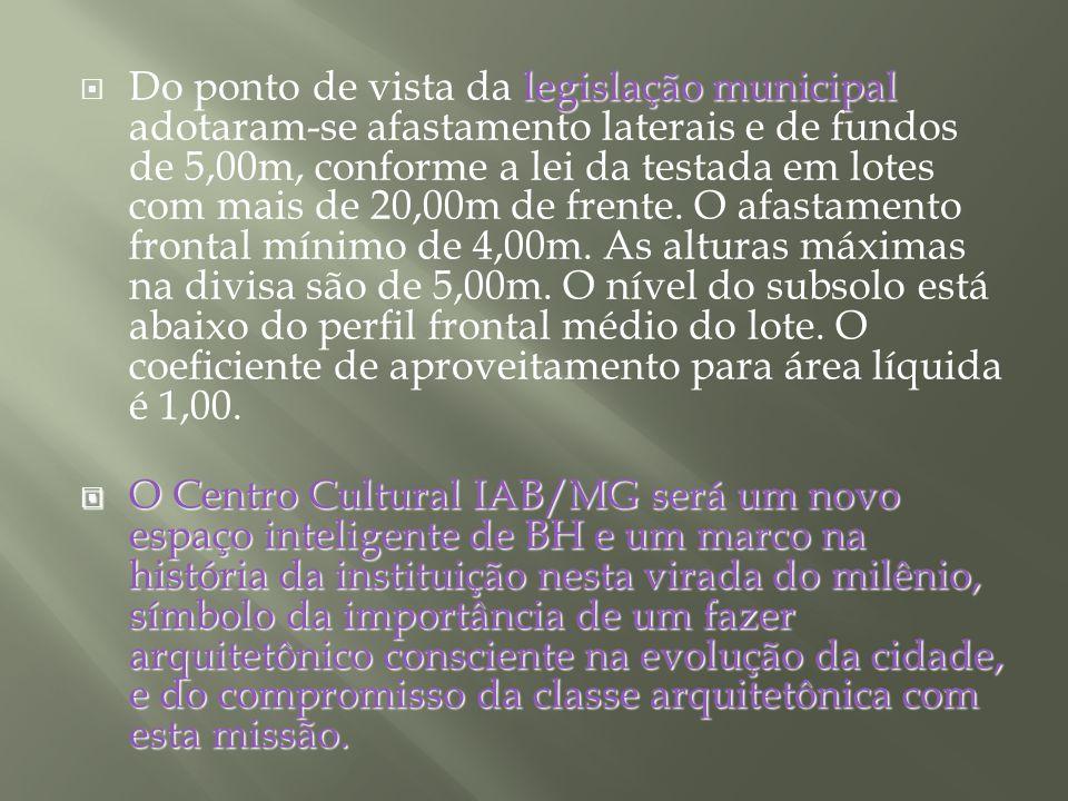 legislação municipal Do ponto de vista da legislação municipal adotaram-se afastamento laterais e de fundos de 5,00m, conforme a lei da testada em lot