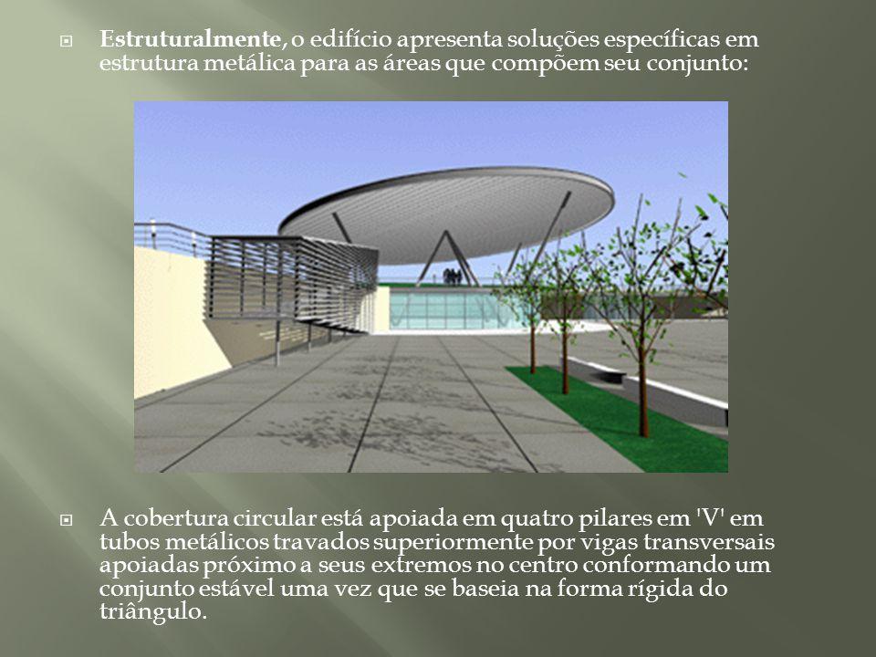 Estruturalmente, o edifício apresenta soluções específicas em estrutura metálica para as áreas que compõem seu conjunto: A cobertura circular está apo