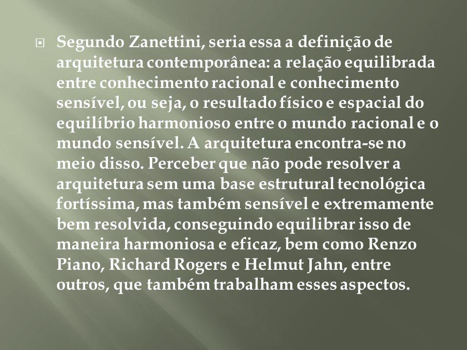 Segundo Zanettini, seria essa a definição de arquitetura contemporânea: a relação equilibrada entre conhecimento racional e conhecimento sensível, ou