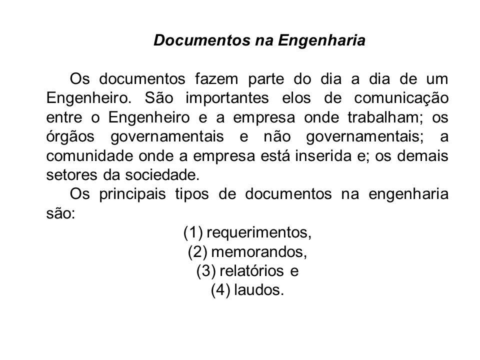 Documentos na Engenharia Os documentos fazem parte do dia a dia de um Engenheiro.
