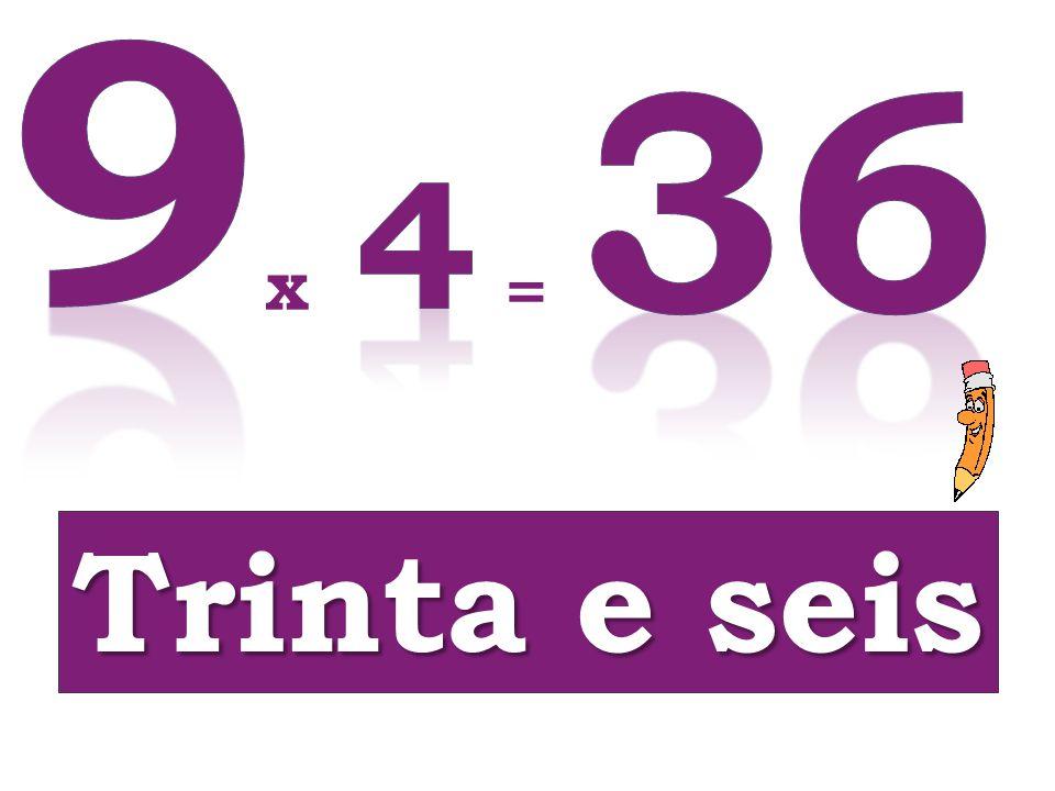 x = Trinta e seis