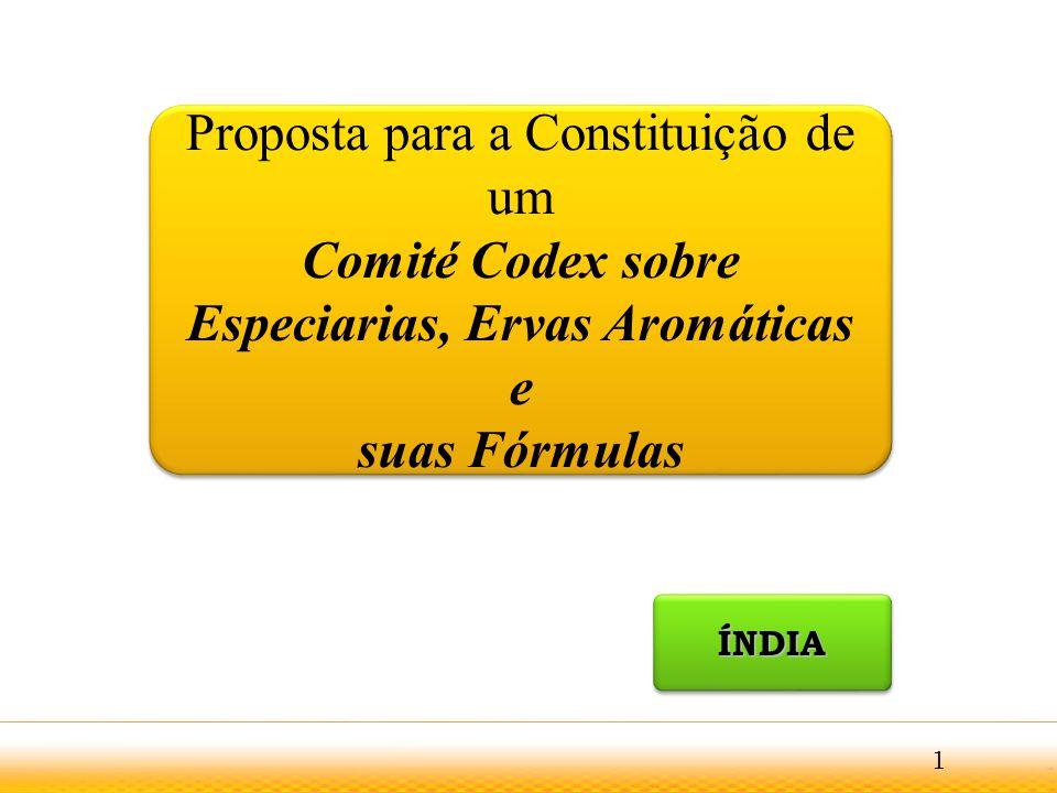Proposta para a Constituição de um Comité Codex sobre Especiarias, Ervas Aromáticas e suas Fórmulas ÍNDIAÍNDIA 1
