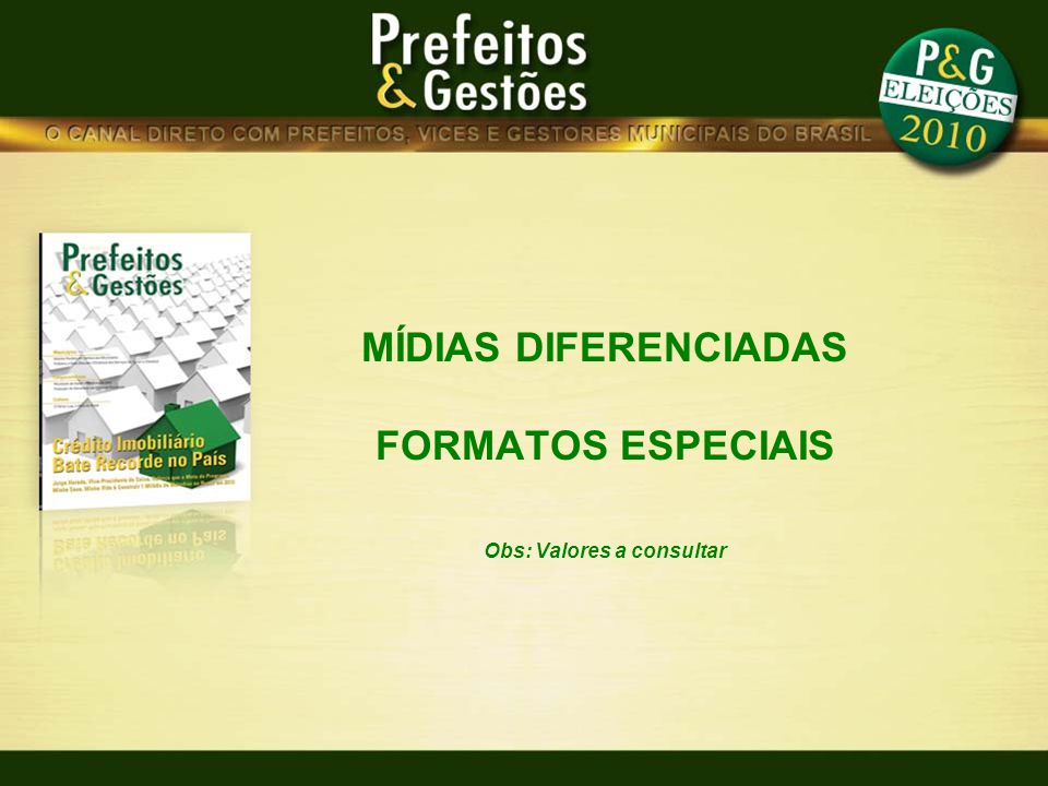 MÍDIAS DIFERENCIADAS FORMATOS ESPECIAIS Obs: Valores a consultar