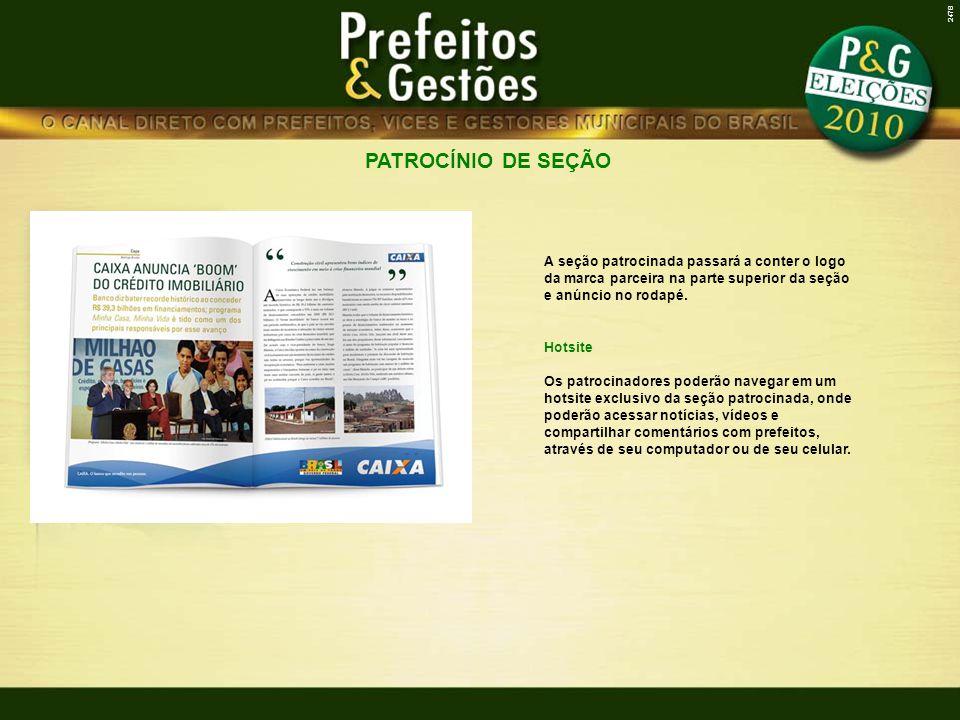 PATROCÍNIO DE SEÇÃO 2478 A seção patrocinada passará a conter o logo da marca parceira na parte superior da seção e anúncio no rodapé.