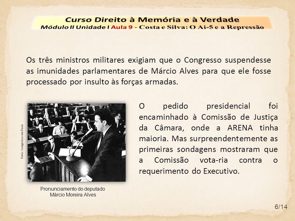 6/14 Os três ministros militares exigiam que o Congresso suspendesse as imunidades parlamentares de Márcio Alves para que ele fosse processado por ins