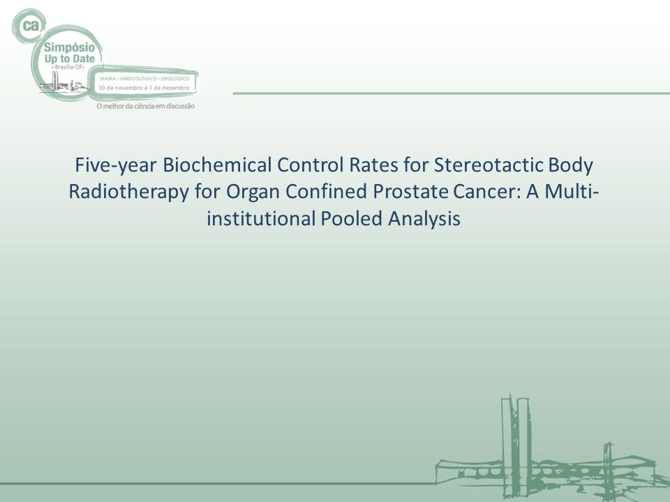 Five-year Biochemical Control Rates for Stereotactic Body Radiotherapy for Organ Confined Prostate Cancer: A Multi- institutional Pooled Analysis
