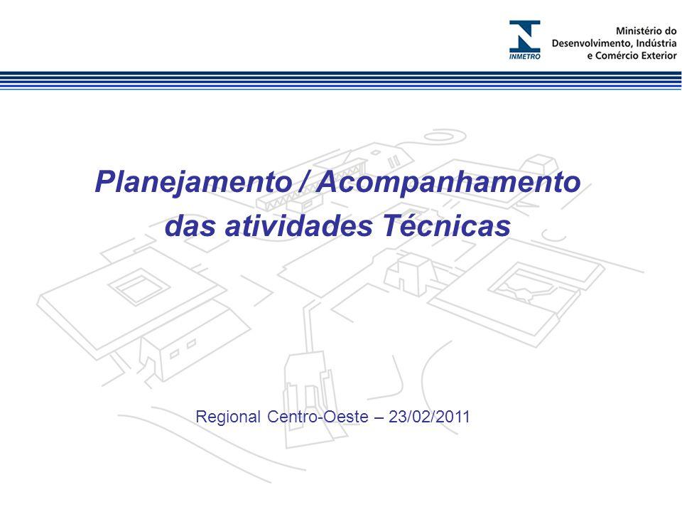 Planejamento / Acompanhamento das atividades Técnicas Regional Centro-Oeste – 23/02/2011