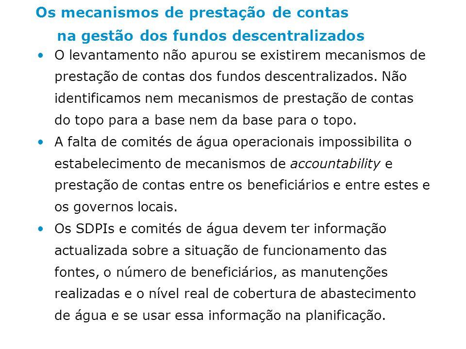 Os mecanismos de prestação de contas na gestão dos fundos descentralizados O levantamento não apurou se existirem mecanismos de prestação de contas dos fundos descentralizados.