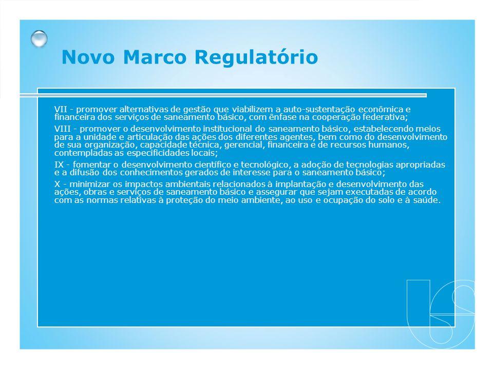 VII - promover alternativas de gestão que viabilizem a auto-sustentação econômica e financeira dos serviços de saneamento básico, com ênfase na cooper