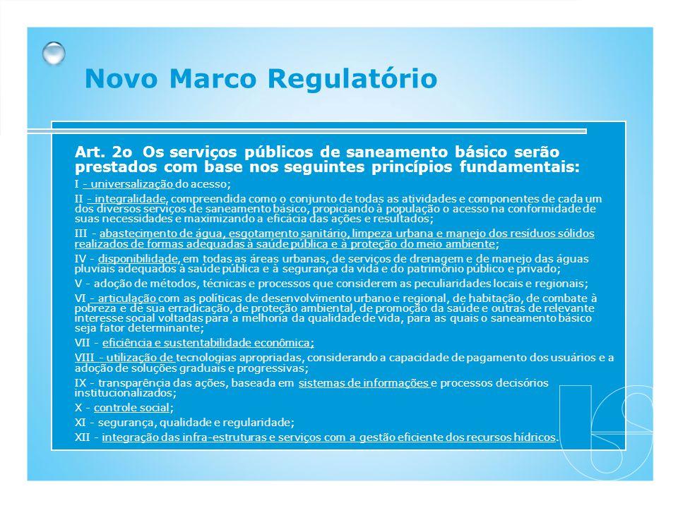 Art. 2o Os serviços públicos de saneamento básico serão prestados com base nos seguintes princípios fundamentais: I - universalização do acesso; II -