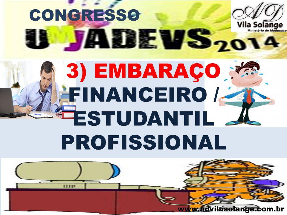 www.advilasolange.com.br 4) EMBARAÇO NOS HÁBITOS CONGRESSO JOÃO 08:44