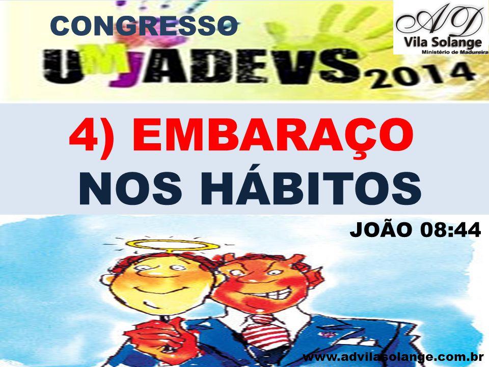 www.advilasolange.com.br 5) EMBARAÇO NAS AMIZADES SALMO 01:01 I SAMUEL 18:01 CONGRESSO