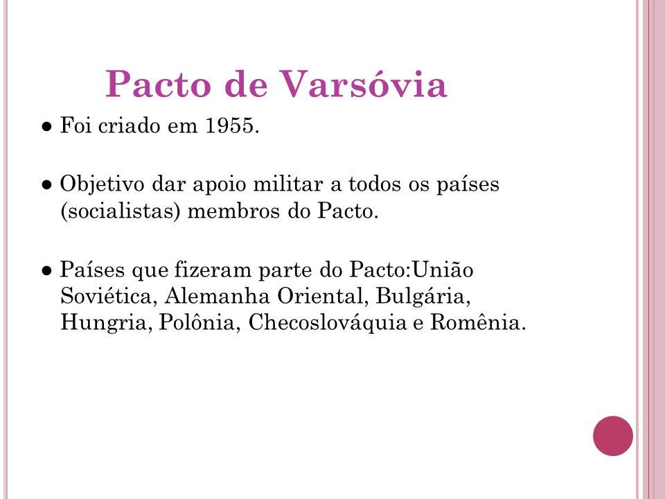Pacto de Varsóvia Foi criado em 1955.
