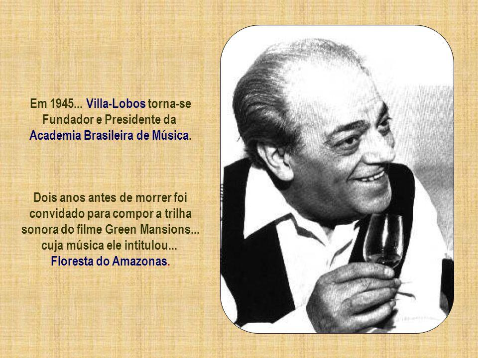 De volta ao Brasil em 1932 Villa-Lobos apresentou um revolucionário plano de Educação Musical... induzindo o presidente Vargas a assinar um decreto qu