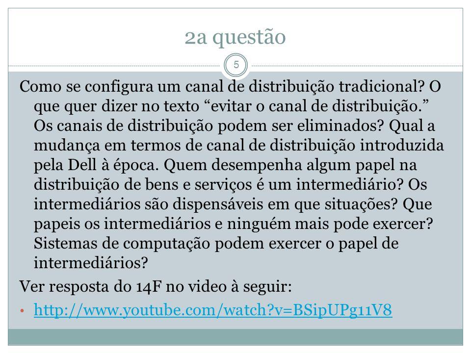 2a questão Como se configura um canal de distribuição tradicional.