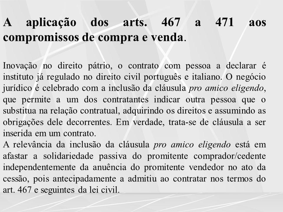 A aplicação dos arts.467 a 471 aos compromissos de compra e venda.