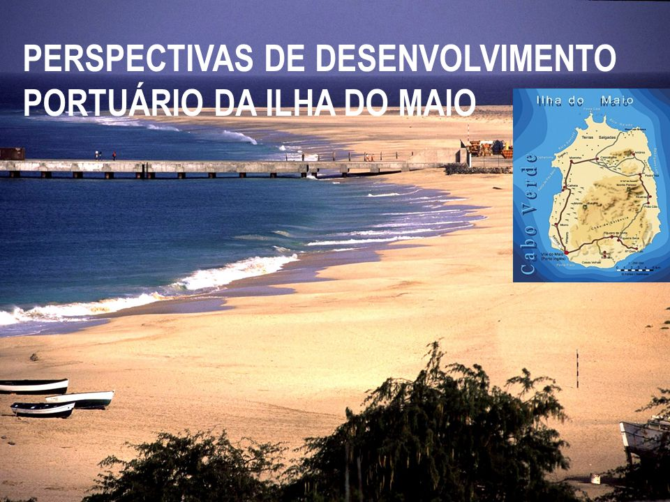 PERSPECTIVAS DE DESENVOLVIMENTO PORTUÁRIO DA ILHA DO MAIO