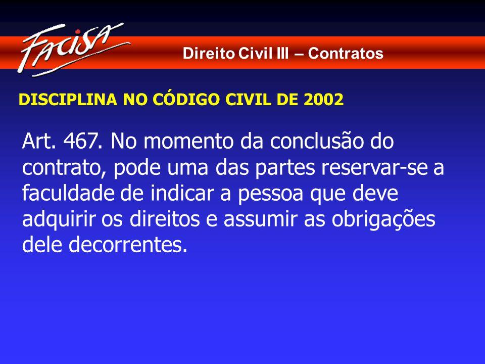 Direito Civil III – Contratos DISCIPLINA NO CÓDIGO CIVIL DE 2002 Art.