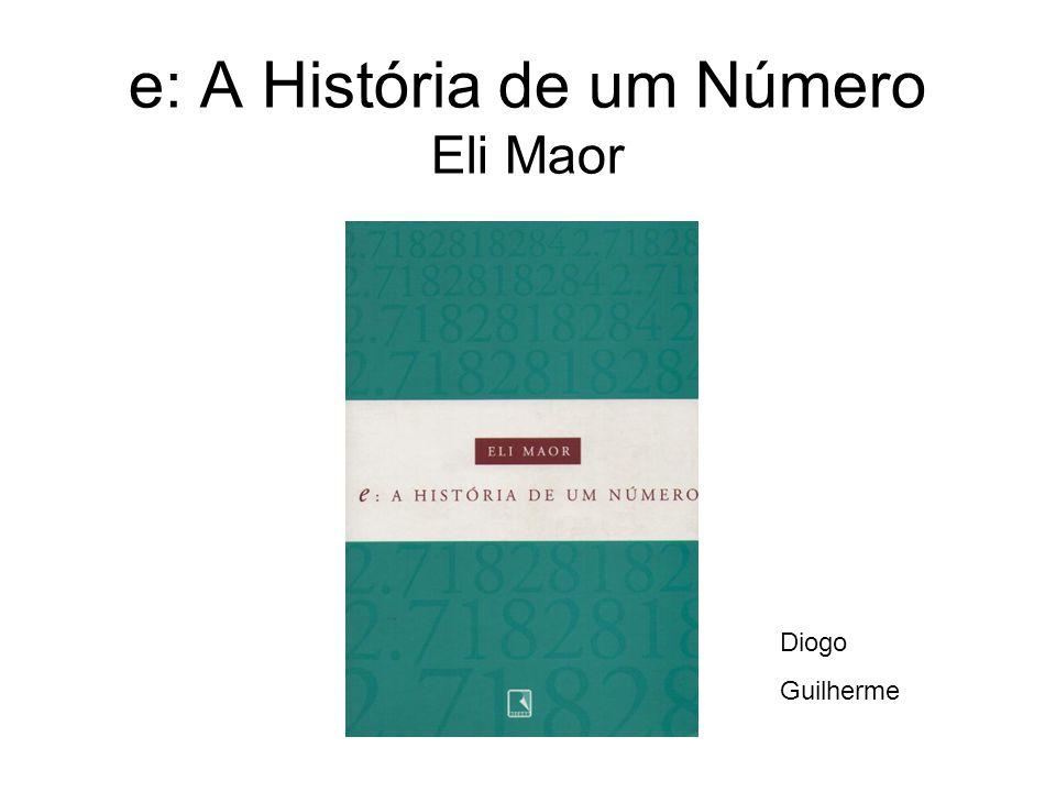 e: A História de um Número Eli Maor Diogo Guilherme