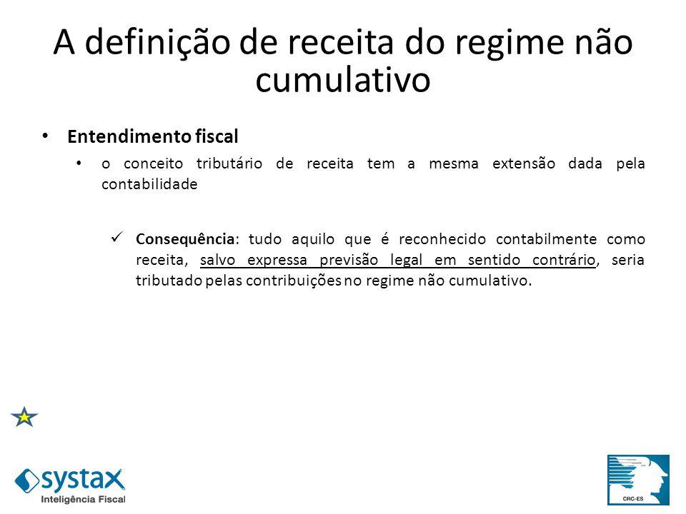 A definição de receita do regime não cumulativo Entendimento fiscal o conceito tributário de receita tem a mesma extensão dada pela contabilidade Cons