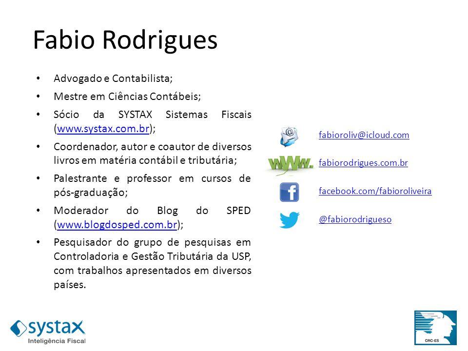 Fabio Rodrigues Advogado e Contabilista; Mestre em Ciências Contábeis; Sócio da SYSTAX Sistemas Fiscais (www.systax.com.br);www.systax.com.br Coordena
