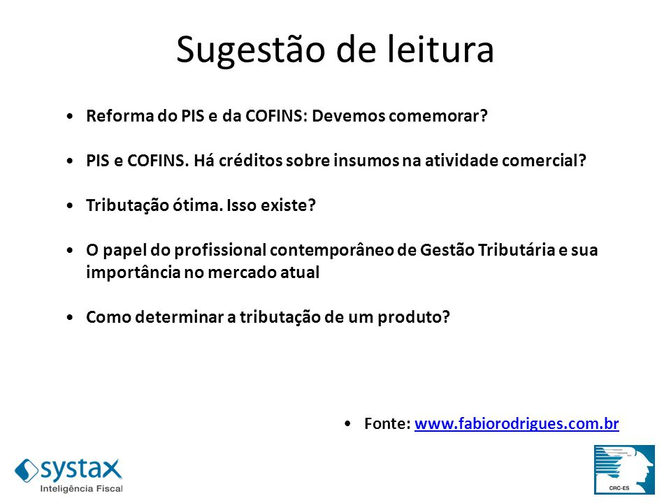 Reforma do PIS e da COFINS: Devemos comemorar? PIS e COFINS. Há créditos sobre insumos na atividade comercial? Tributação ótima. Isso existe? O papel
