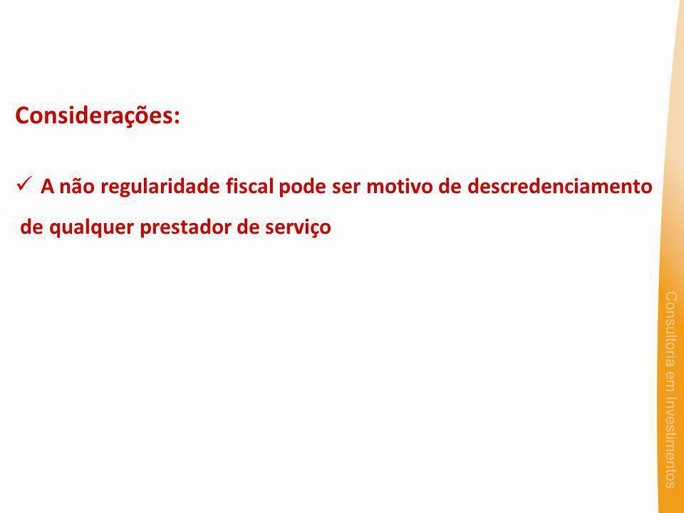 Considerações: A não regularidade fiscal pode ser motivo de descredenciamento de qualquer prestador de serviço