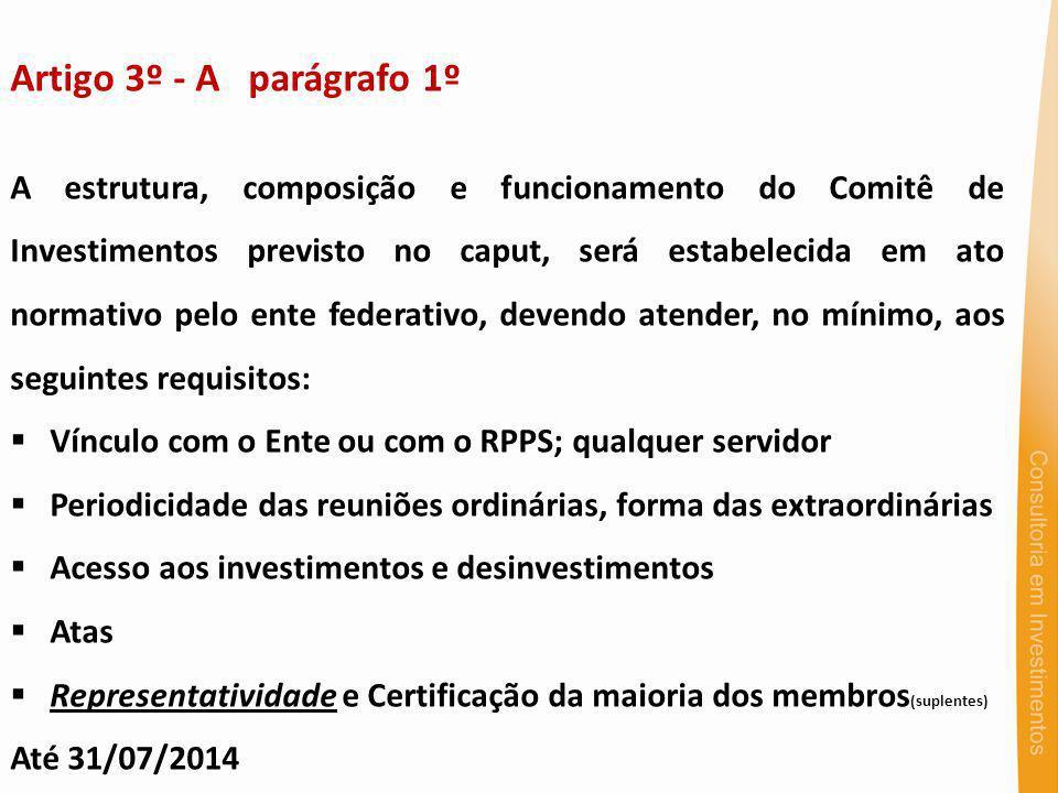 Artigo 3º - A parágrafo 1º A estrutura, composição e funcionamento do Comitê de Investimentos previsto no caput, será estabelecida em ato normativo pe