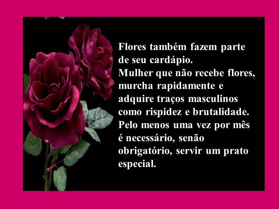 Flores também fazem parte de seu cardápio.