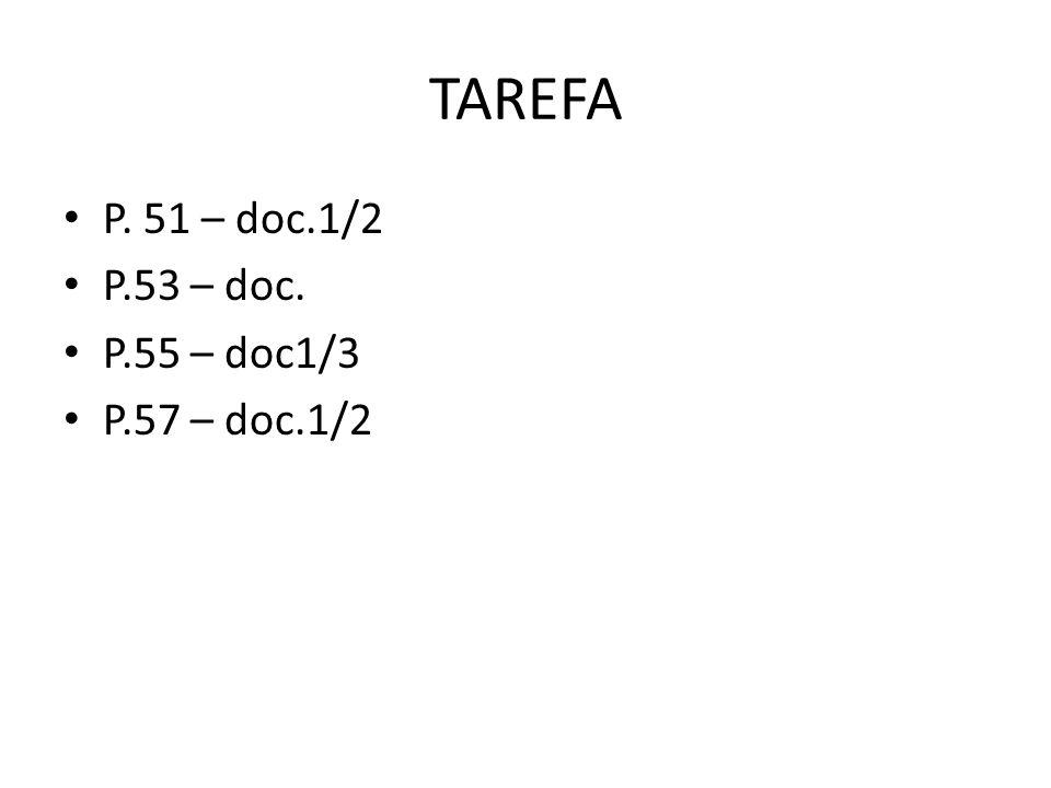 TAREFA P. 51 – doc.1/2 P.53 – doc. P.55 – doc1/3 P.57 – doc.1/2