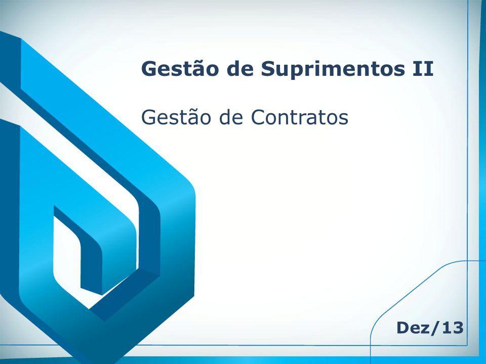 Gestão de Suprimentos II Gestão de Contratos Dez/13