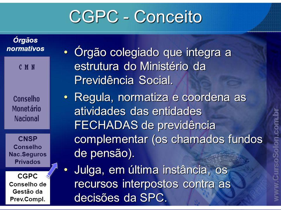 CGPC - Conceito Órgão colegiado que integra a estrutura do Ministério da Previdência Social.Órgão colegiado que integra a estrutura do Ministério da P