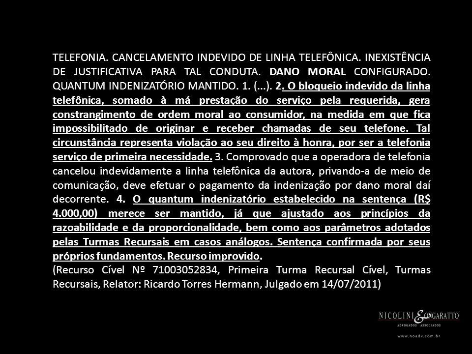 TELEFONIA. CANCELAMENTO INDEVIDO DE LINHA TELEFÔNICA.