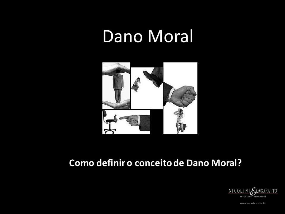 Dano Moral Como definir o conceito de Dano Moral