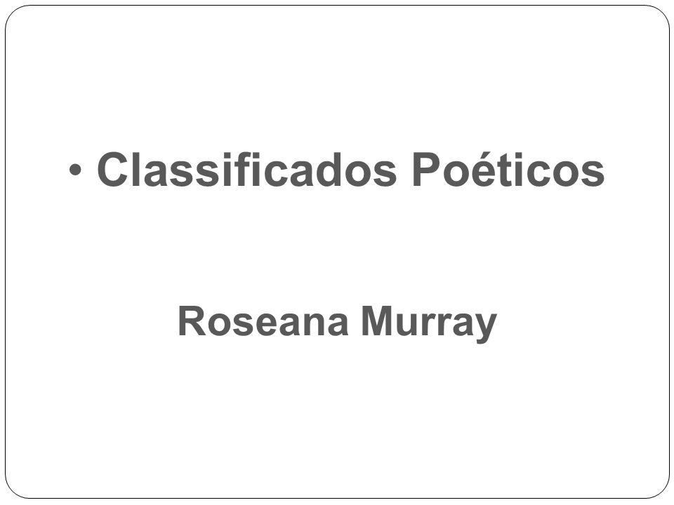 Classificados Poéticos Roseana Murray