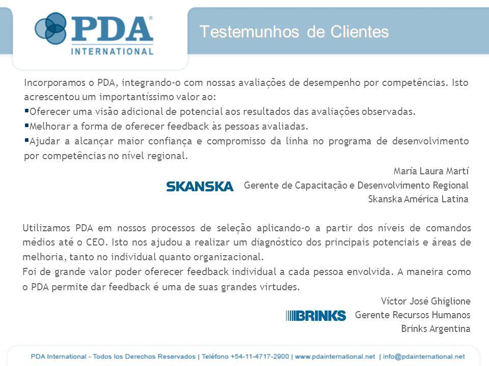 Testemunhos de Clientes Incorporamos o PDA, integrando-o com nossas avaliações de desempenho por competências.