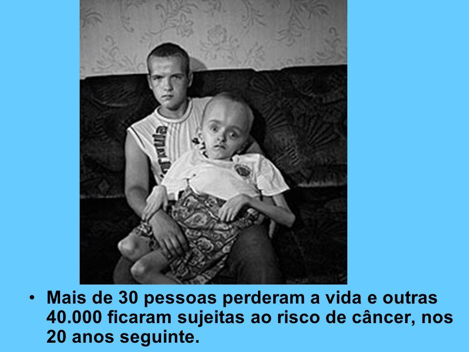 Mais de 30 pessoas perderam a vida e outras 40.000 ficaram sujeitas ao risco de câncer, nos 20 anos seguinte.