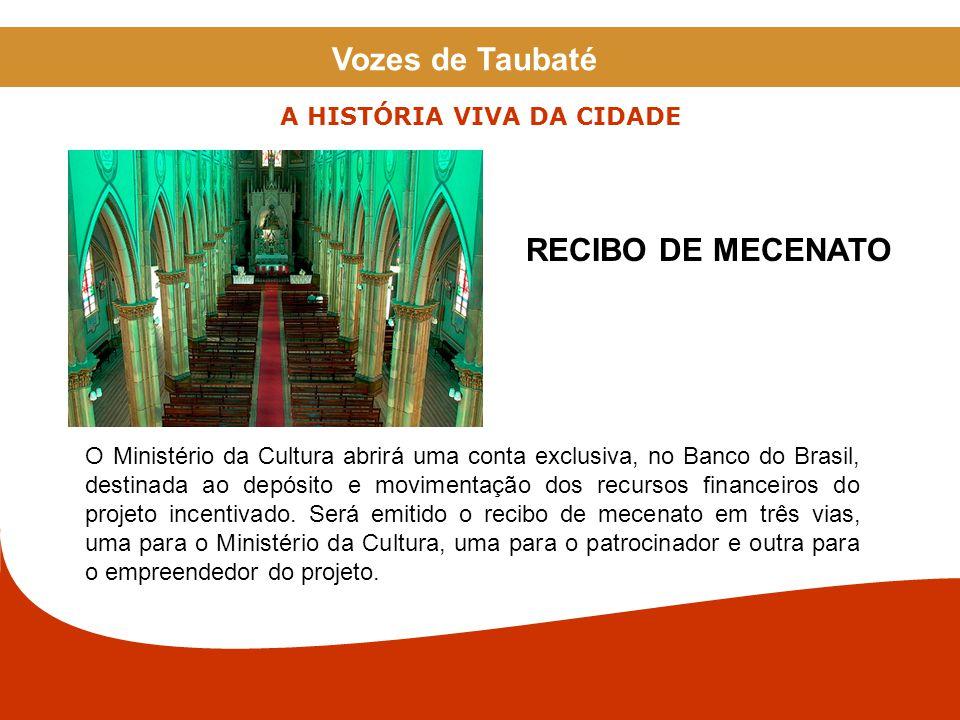 RECIBO DE MECENATO O Ministério da Cultura abrirá uma conta exclusiva, no Banco do Brasil, destinada ao depósito e movimentação dos recursos financeir