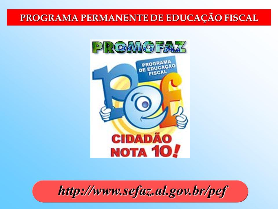 PROGRAMA PERMANENTE DE EDUCAÇÃO FISCAL http://www.sefaz.al.gov.br/pef