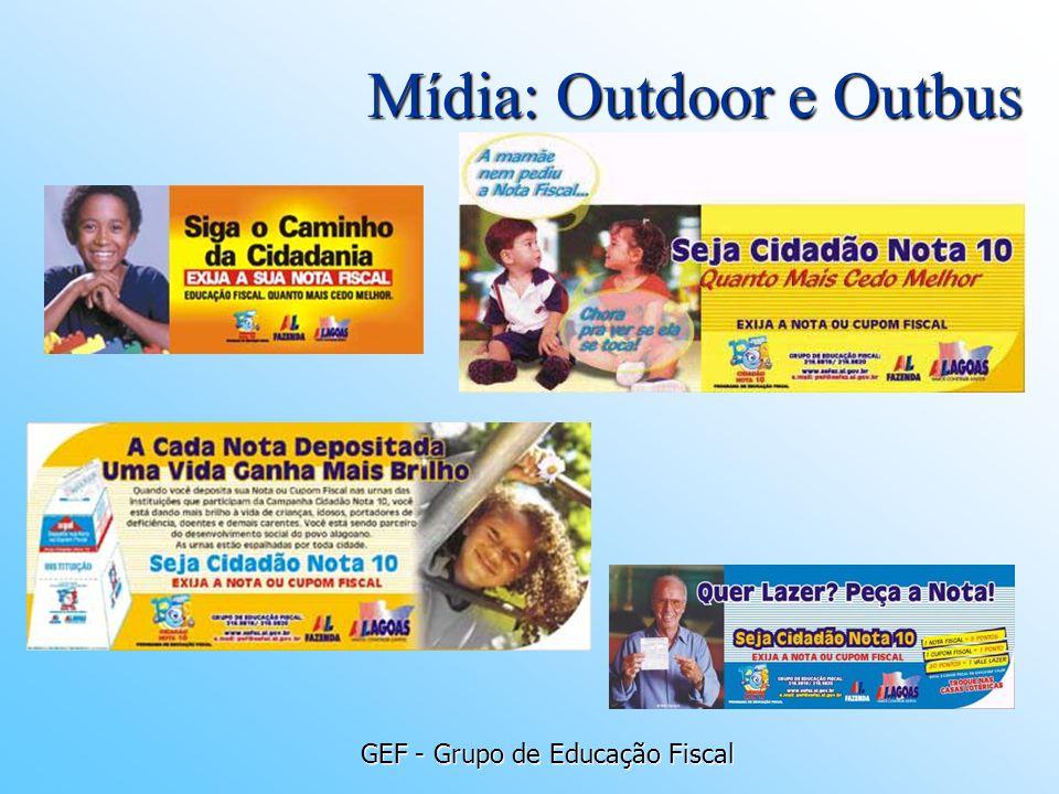 GEF - Grupo de Educação Fiscal Mídia: Outdoor e Outbus