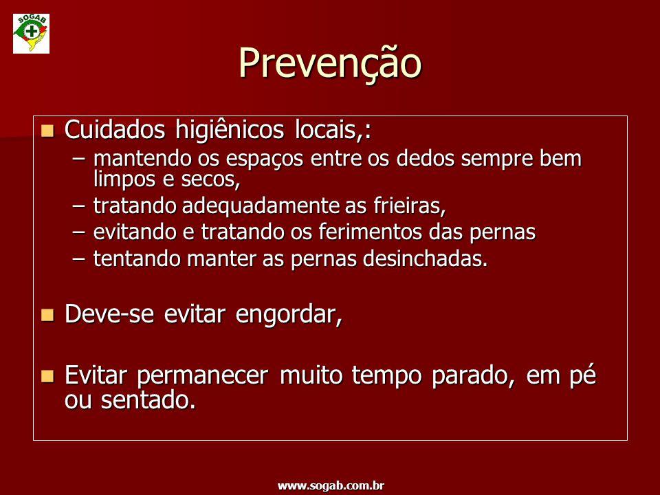 www.sogab.com.br Prevenção Cuidados higiênicos locais,: Cuidados higiênicos locais,: –mantendo os espaços entre os dedos sempre bem limpos e secos, –t