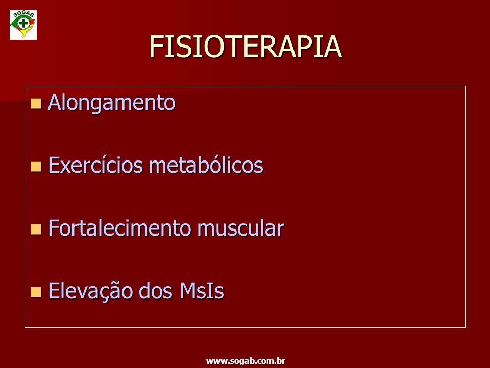 www.sogab.com.br FISIOTERAPIA Alongamento Alongamento Exercícios metabólicos Exercícios metabólicos Fortalecimento muscular Fortalecimento muscular El