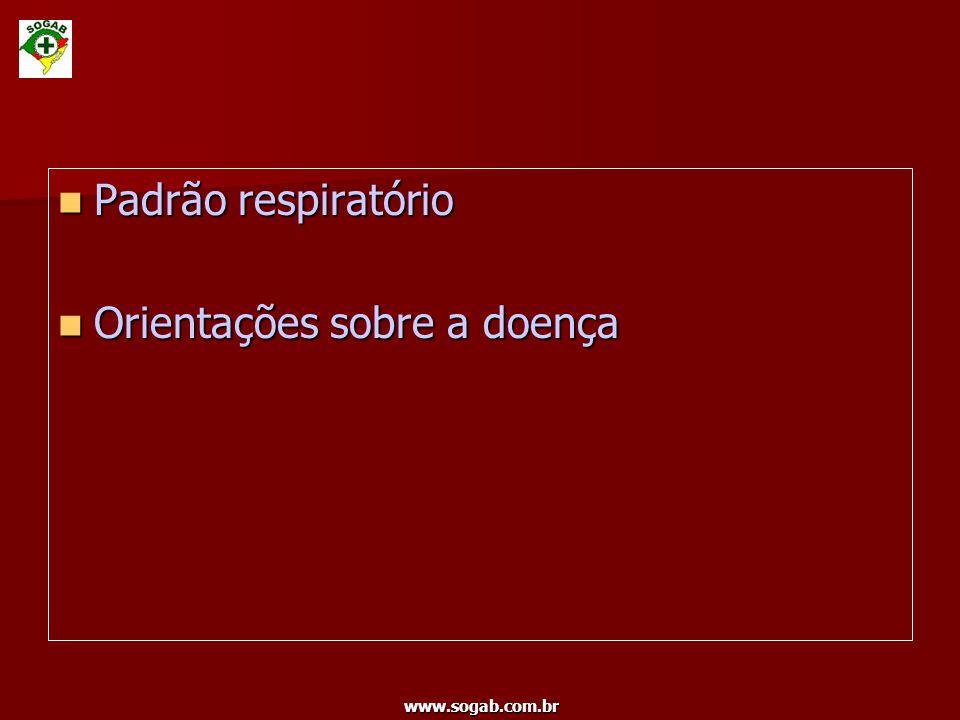 www.sogab.com.br Padrão respiratório Padrão respiratório Orientações sobre a doença Orientações sobre a doença