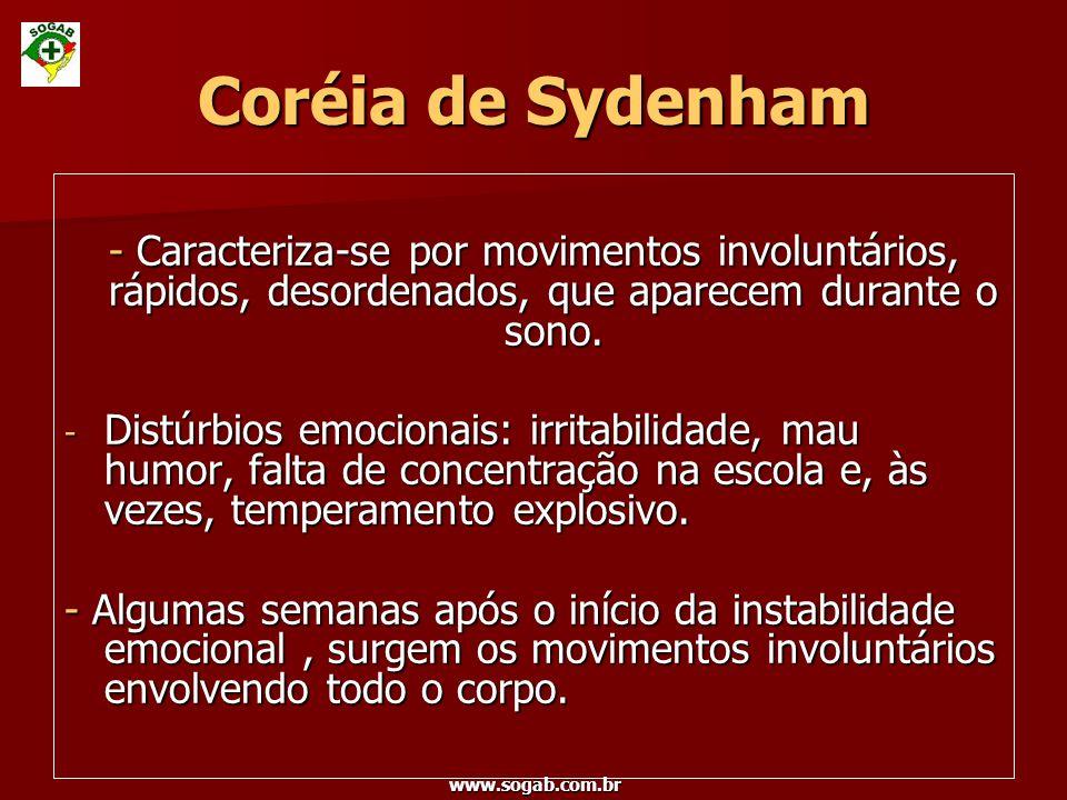 www.sogab.com.br - Caracteriza-se por movimentos involuntários, rápidos, desordenados, que aparecem durante o sono. - Distúrbios emocionais: irritabil