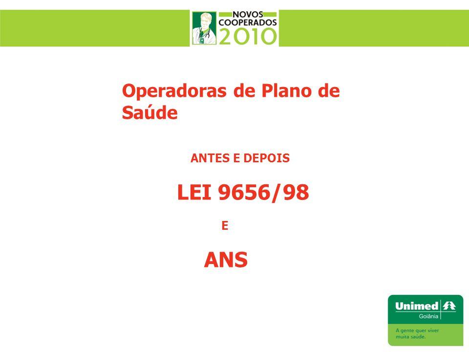 Operadoras de Plano de Saúde ANTES E DEPOIS LEI 9656/98 E ANS